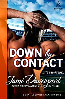Down by Contact (Seattle Lumberjacks Book 3) by [Davenport, Jami]