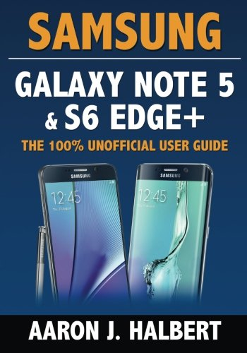 Price comparison product image Samsung Galaxy Note 5 & S6 Edge+: The 100% Unofficial User Guide