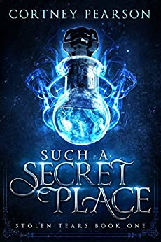 Such A Secret Place (Stolen Tears Book 1) by [Pearson, Cortney]