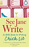 See Jane Write, Sarah Mlynowski and Farrin Jacobs, 1594741158