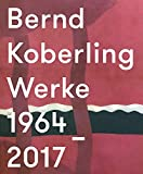 img - for Bernd Koberling: Works/Werke 1964 2017 book / textbook / text book