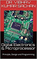 Digital Electronics & Microprocessor: Principle, Design and Programming Front Cover