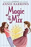 Magic in the Mix by Barrows, Annie (2014) Hardcover