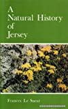 A Natural History of Jersey, Frances Le Sueur, 0850332389