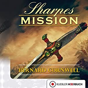 Sharpes Mission (Richard Sharpe 7) Hörbuch