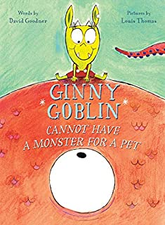Book Cover: Ginny Goblin Cannot Have a Monster for a Pet