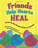 Friends Help Hearts Heal, Harry Zuckerman and Kyle Pearlman, 0615559352