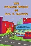 The Strange World of KAL E. KALZOO, Terry DeMarco, 1478313374