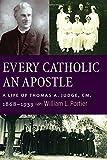 Every Catholic An Apostle: A Life of Thomas A. Judge, CM, 1868–1933