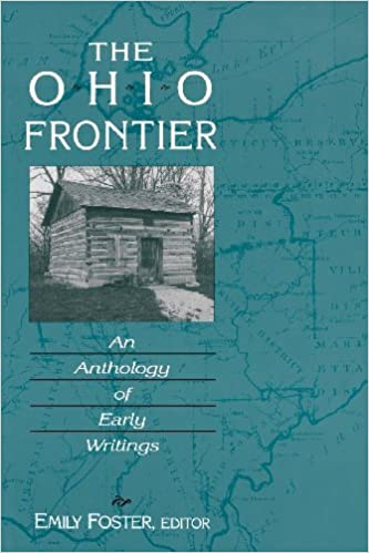 The Ohio Frontier: An Anthology of Early Writings (Ohio River Valley Series) (2000-08-24)