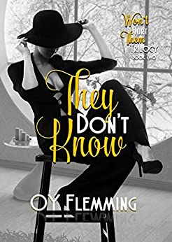They Don't Know (Won't Hurt Them Trilogy Book 2) by [Flemming, O.Y.]