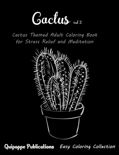 Cactus vol 2: Cactus Themed Adult Coloring Book for Stress Relief and Relaxation