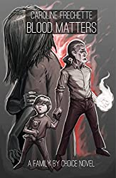 Blood Matters (Family by Choice Book 4)