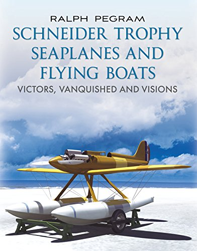 Vision Boat - Schneider Trophy Seaplanes and Flying Boats: Victors, Vanquished and Visions