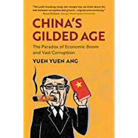 China's Gilded Age: The Paradox of Economic Boom and Vast Corruption (English Edition)
