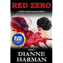 Red Zero: A Slade Kelly Suspense Series