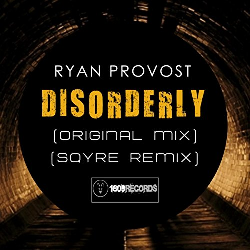 Disorderly (Sqyre Remix) by Ryan Provost on Amazon Music ...