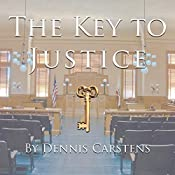 The Key to Justice: A Marc Kadella Legal Mystery, Book 1 | Dennis Carstens