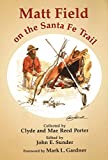 img - for Matt Field on the Santa Fe Trail (American Exploration and Travel Series) book / textbook / text book