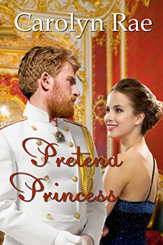 - Pretend Princess (Cordillera Royals Book 1)