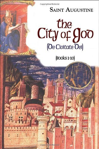 The City of God (1-10) (Vol. I/6) (The Works of Saint Augustine: A Translation for the 21st Century) (Works of Saint Augustine (Numbered)) by Saint Augustine - Augustine Mall Saint