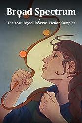 Broad Spectrum: The 2012 Broad Universe Fiction Sampler