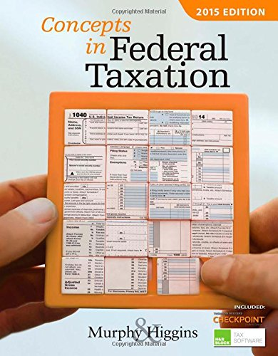 Concepts in Federal Taxation 2015 (with H&R Block™ Tax Preparation Software CD-ROM and RIA Checkpoint 1 term (6 months) Printed Access Card)