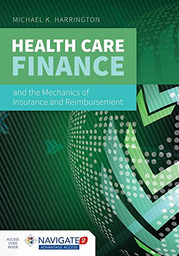 Health Care Finance and the Mechanics of Insurance and ()