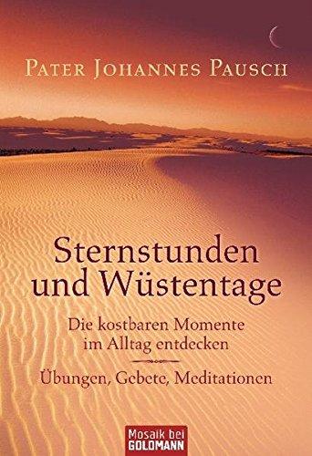 sternstunden-und-wstentage-die-kostbaren-momente-im-alltag-entdecken-bungen-gebete-meditationen