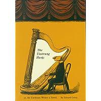 The Unstrung Harp: Or Mr Earbrass Writes a Novel