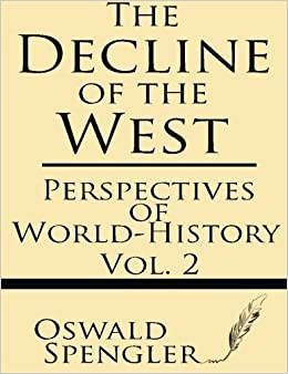 Book Perspectives of World-History (The Decline of the West) (Volume 2) by Oswald Spengler (2013-06-06)