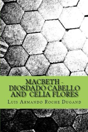 Macbeth - Diosdado Cabello and  Celia Flores: An adapted play