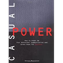 Casual Power: How to Power Up Your Nonverbal Communication