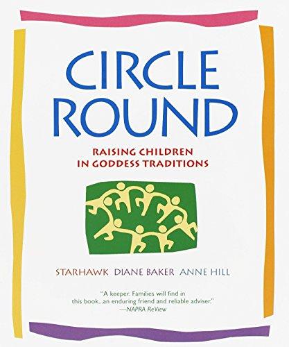 (Circle Round: Raising Children in Goddess Traditions)