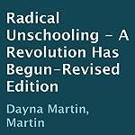 Radical Unschooling: A Revolution Has Begun | Dayna Martin