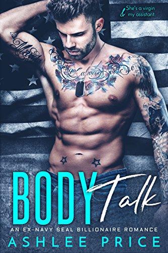 Body Talk: An Ex-Navy SEAL Billionaire Romance