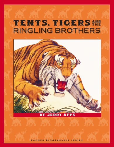 Tents, Tigers and the Ringling Brothers (Badger Biographies - Tigers Tent
