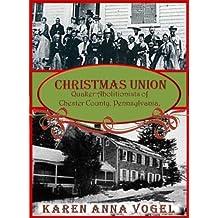 Christmas Union: Quaker Abolitionist of Chester County, Pennsylvania