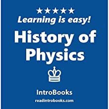 History of Physics Audiobook by  IntroBooks Narrated by Andrea Giordani