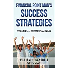 Financial Point Man's Success Strategies: Volume 4 - Estate Planning