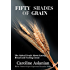 Fifty Shades of Grain: The naked truth about eating bread and feeling great