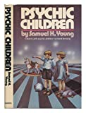 Psychic Children, Samuel H. Young, 0385079583
