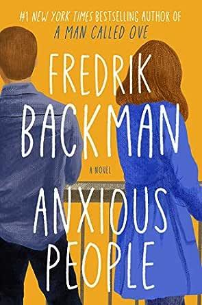 Anxious People: A Novel - Kindle edition by Backman, Fredrik. Literature &  Fiction Kindle eBooks @ Amazon.com.