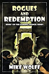 Rogues and Redemption: Book 3 of the Guiding Council Series (Volume 3)