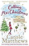 Calling Mrs Christmas, Carole Matthews, 0751545589