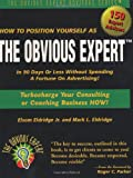 How to Position Yourself As the Obvious Expert: Turbocharge Your Consulting or Coaching Business Now!