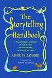 Storytelling Handbook, Anne Pellowski, 1416975985