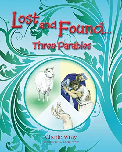 Lost and Found: 3 Parables -