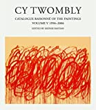 Cy Twombly: The Paintings 1996-2007