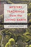 Mystery Teachings from the Living Earth : An Introduction to Spiritual Ecology
